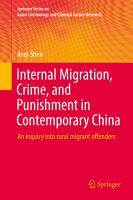 Internal Migration  Crime  and Punishment in Contemporary China PDF