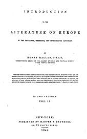 Introduction to the literature of Europe in the fifteenth, sixteenth, and seventeenth centuries in two volumes: Volume 2