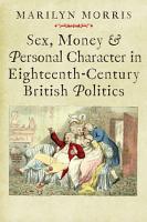 Sex  Money and Personal Character in Eighteenth Century British Politics PDF