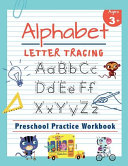 Alphabet Letter Tracing Preschool Practice Workbook  Learn to Trace Letters and Sight Words Essential Reading And Writing Book for Pre K  Kindergarten PDF