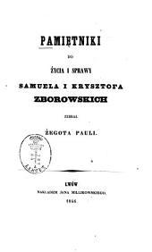 Pamiętniki do życia i sprawy Samuela i Krzysztofa Zborowskich