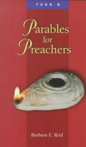 Parables for Preachers: Year B. The Gospel of Mark