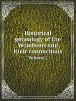 Historical genealogy of the Woodsons and their connections