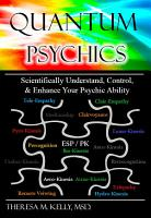 Quantum Psychics   Scientifically Understand  Control and Enhance Your Psychic Ability  2nd Edition  PDF