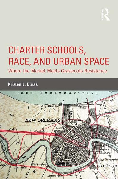 Download Charter Schools  Race  and Urban Space Book