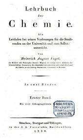 Lehrbuch der Chemie: als Leitfaden bei seinen Vorlesungen für die Studirenden an der Universität und zum Selbstunterricht : in zwei Bänden. 1