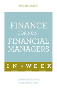 Finance For Non Financial Managers In A Week PDF