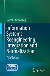 Information Systems Reengineering, Integration and Normalization: Edition 3