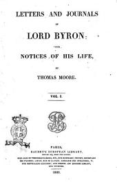 Letters and Journals of Lord Byron: with NOtices of His Life,
