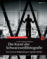 Die Kunst der Schwarzwei  fotografie PDF