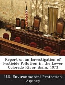 Report on an Investigation of Pesticide Pollution in the Lower Colorado River Basin 1973 PDF