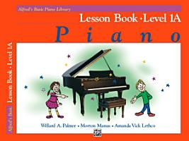 Alfred s Basic Piano Library   Lesson Book 1A PDF