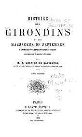 Histoire Des Girondins Et Des Massacres de Septembre D'après Les Documents Officiels Et Inédits: Accompagnée de Plusieurs Fac-similé, Volume 2