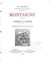 Montaigne: l'homme et l'oeuvre. Deux planches hors texte et 80 gravures dans le texte