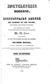 Encyclopédie moderne; ou, Dictionnaire des hommes et des choses, des sciences, des lettres et des arts, avec l'indication des ouvrages où les divers sujets sont développés et approfondis: Volume17