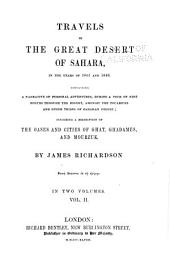 Travels in the Great Desert of Sahara in the Years of 1845 & 1846: Containing a Narrative of Personal Adventures During a Tour of Nine Months Through the Desert Amongst the Touaricks and Other Tribes of Saharan People; Including a Description of the Cases and Cities of Ghat, Ghadames and Mourzuk, Volume 2