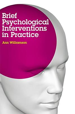 Brief Psychological Interventions in Practice PDF