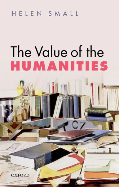 Download The Value of the Humanities Book