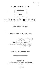 Homērou Ilias: The Iliad of Homer, from the text of Wolf. With English notes