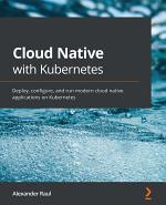 Cloud Native with Kubernetes