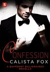Confession: A Billionaire Menage Romance