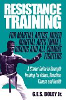 Resistance Training  For Martial Artist  Mixed Martial Arts  MMA   Boxing and All Combat Fighters PDF
