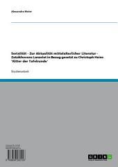 Serialität - Zur Aktualität mittelalterlicher Literatur - Zatzikhovens Lanzelet in Bezug gesetzt zu Christoph Heins 'Ritter der Tafelrunde'