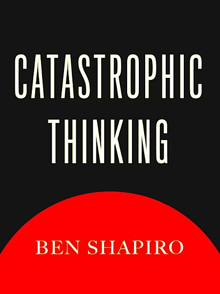 Download Catastrophic Thinking Book