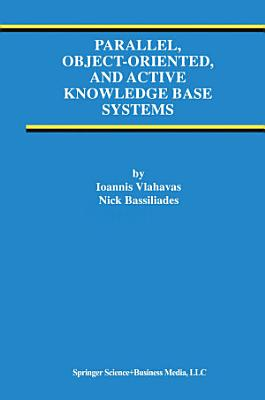 Parallel  Object Oriented  and Active Knowledge Base Systems PDF
