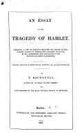 An Essay on the Tragedy of Hamlet     with reflections on the writings and genius of Shakspere  etc PDF