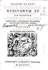 Illustrrum. et Reurum. Rotae Romanae Auditorum et Sacrae Poenitentiariae regentium Ludouici Gomes ...: cum triplici decisionum, rerum ac locorum indice