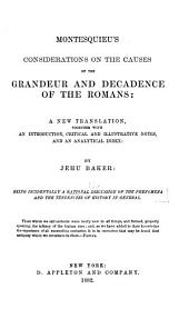 Montesquieu's Considerations on the Causes of the Grandeur and Decadence of the Romans: A New Translation, Together with an Introduction, Critical and Illustrative Notes, and an Analytical Index