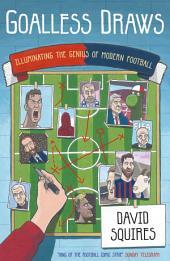 Goalless Draws: Illuminating the Genius of Modern Football