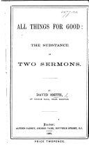 All Things for Good: the substance of two sermons [on Rom. vii. 28].