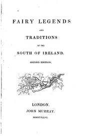 Fairy Legends and Traditions of the South of Ireland: The shefro. The cluricaune. The banshee. The phooka. Thierna na oge
