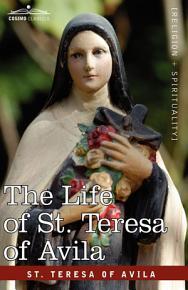 The Life of St  Teresa of Avila PDF