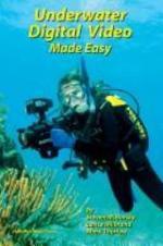 Underwater Digital Video Made Easy