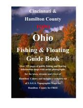 Cincinnati & Hamilton County Ohio Fishing & Floating Guide Book: Complete fishing and floating information for Hamilton County Ohio