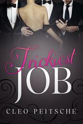 Trickiest Job (Billionaire Menage BDSM Romance)