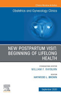 New Postpartum Visit  Beginning of Lifelong Health  An Issue of Obstetrics and Gynecology Clinics  E Book PDF