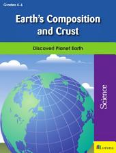 Earth's Composition and Crust: Discover! Planet Earth