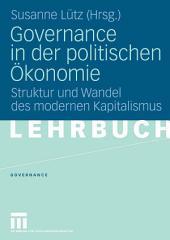 Governance in der politischen Ökonomie: Struktur und Wandel des modernen Kapitalismus