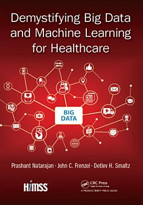 Demystifying Big Data and Machine Learning for Healthcare