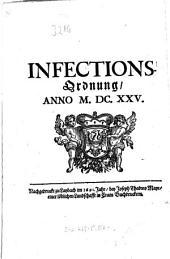 Infections-Ordnung: anno M. DC. XXV. ; Nachgedruckt zu Laybach im 1691. Jahr