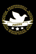 Professional Pigeon Whisperer