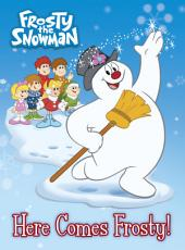 Here Comes Frosty! (Frosty the Snowman)