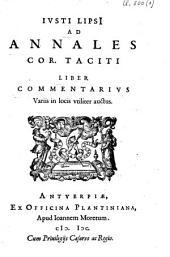 Ivsti LipsI Ad annales Cor. Taciti liber commentarivs, variis in locis utiliter auctus
