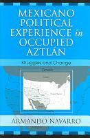 Mexicano Political Experience in Occupied Aztlan PDF