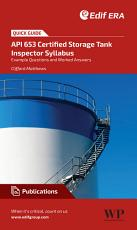 A Quick Guide to API 653 Certified Storage Tank Inspector Syllabus