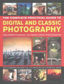The Complete Practical Guide To Digital And Classic Photography Book PDF